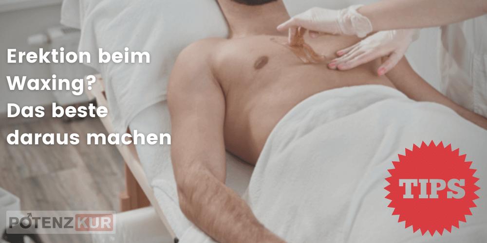 waxing-erektion-das-beste-machen